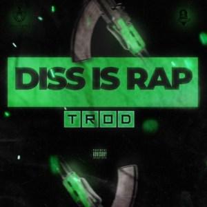 Trod - Diss Is Rap
